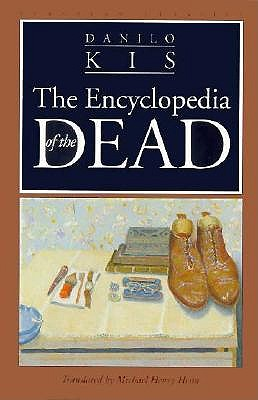The Encyclopedia of the Dead By Kis, Danilo/ Heim, Michael Henry (TRN)